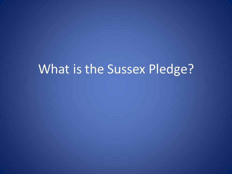What is the Sussex Pledge
