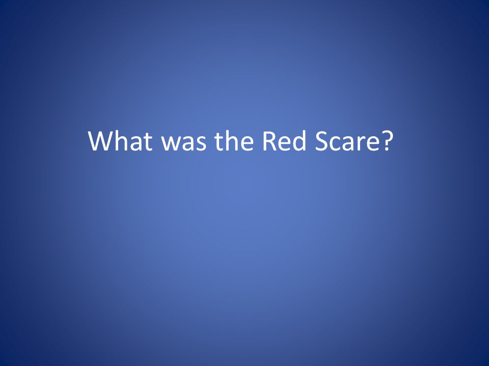 What was the Red Scare