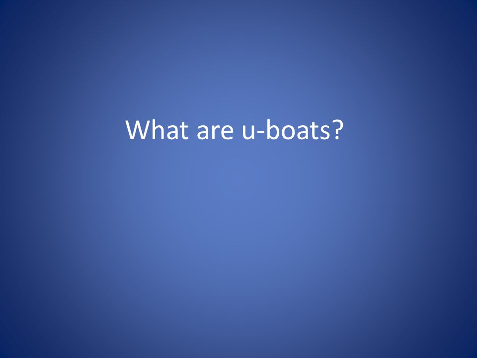 What are u-boats