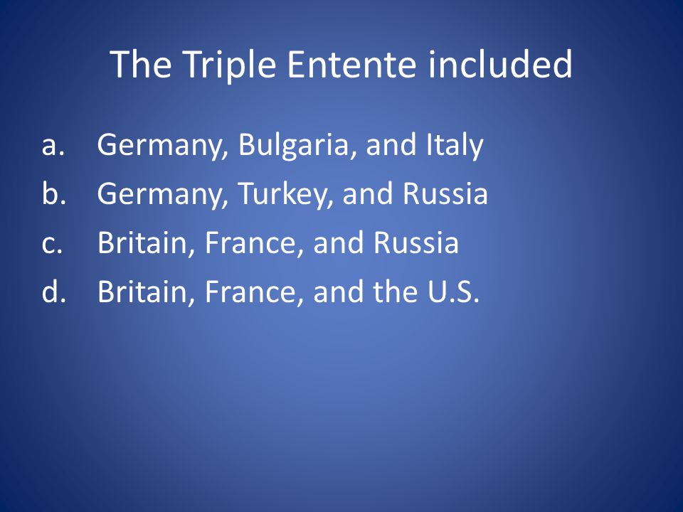 The Triple Entente included