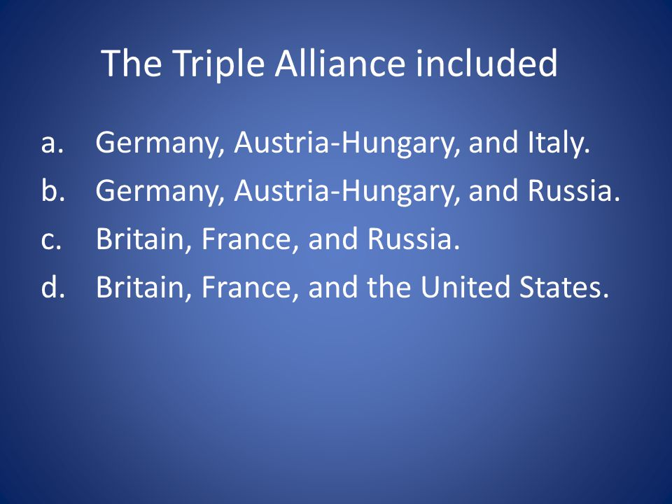 The Triple Alliance included
