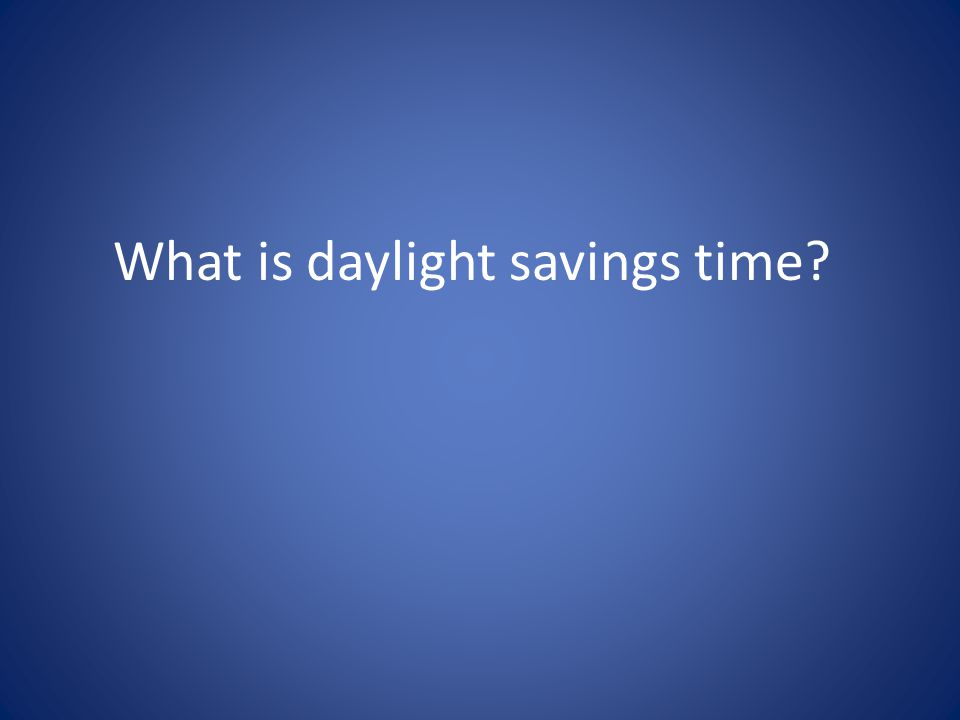 What is daylight savings time
