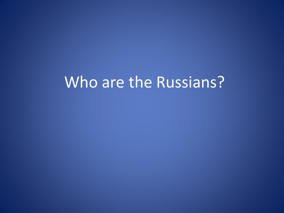 Who are the Russians