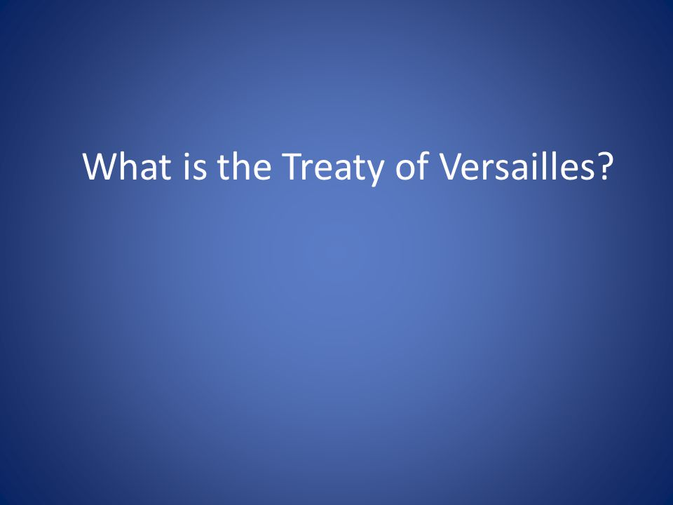 What is the Treaty of Versailles