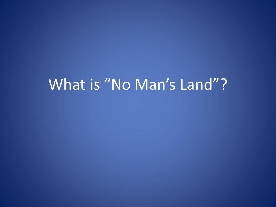 What is No Man's Land