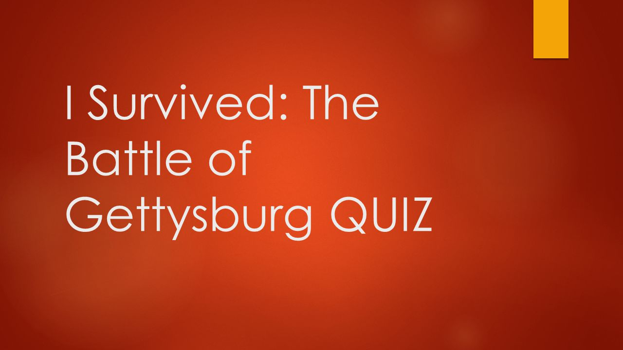 I Survived: The Battle of Gettysburg QUIZ