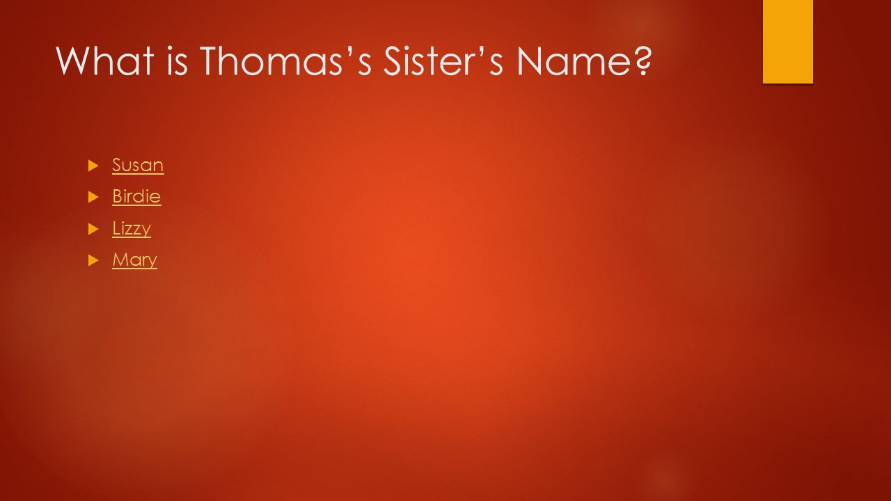 What is Thomas's Sister's Name