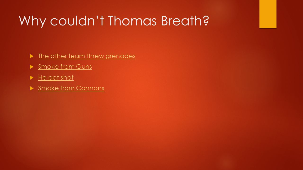 Why couldn't Thomas Breath