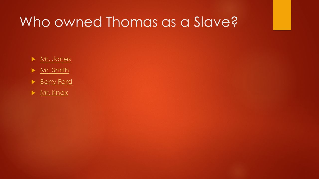 Who owned Thomas as a Slave