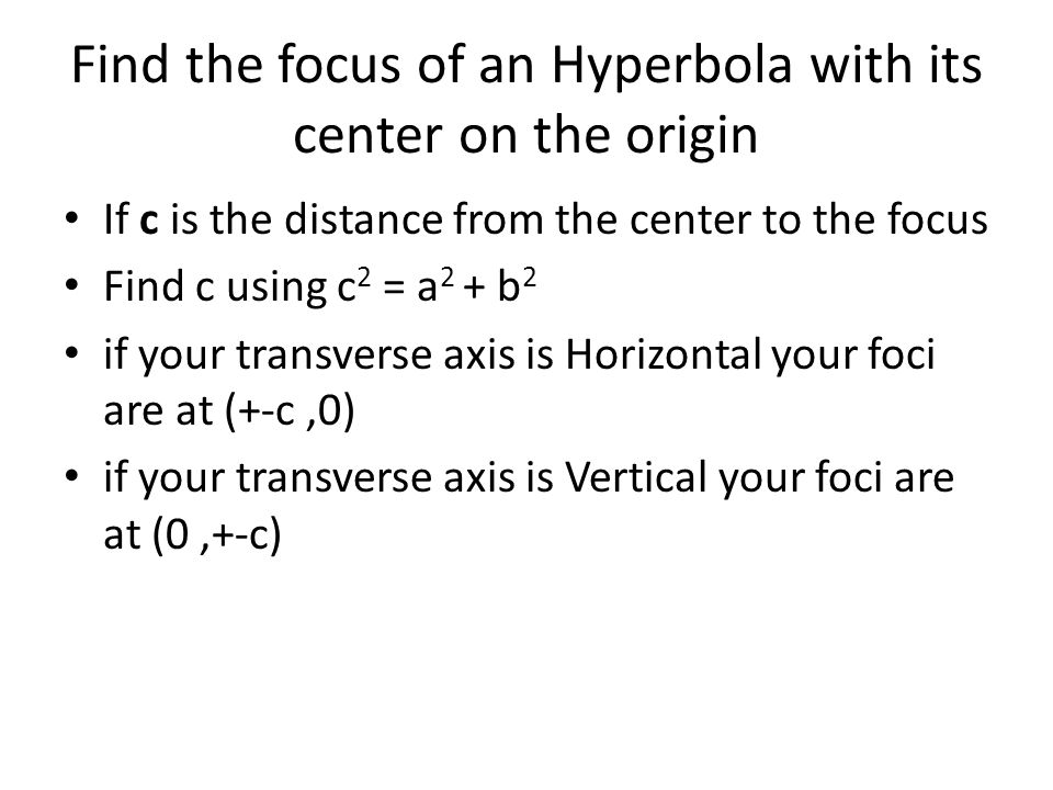 Find the focus of an Hyperbola with its center on the origin