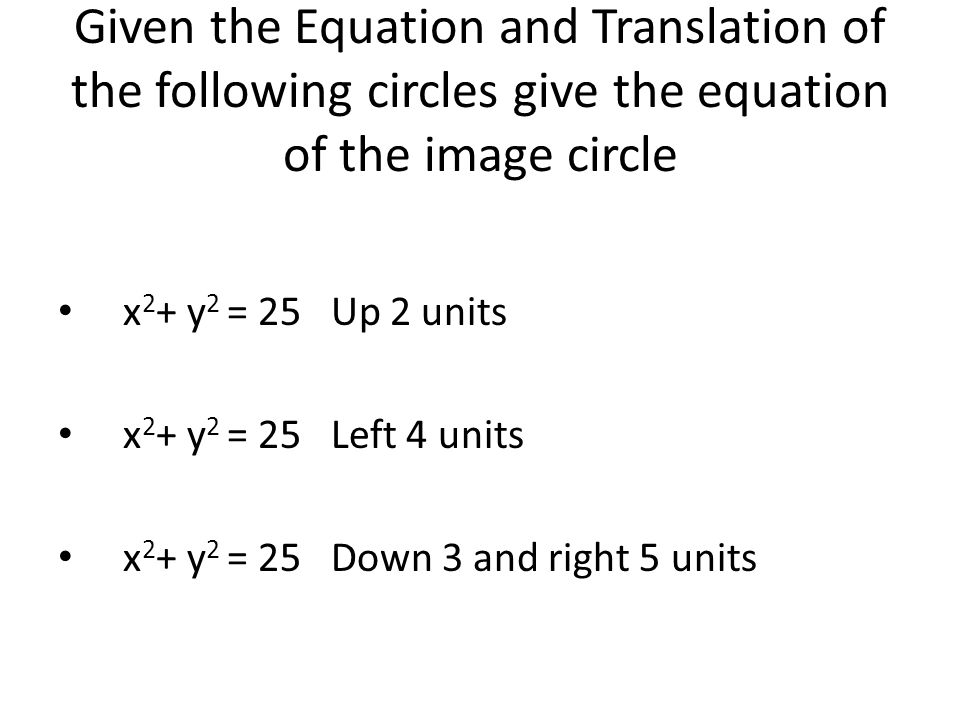 Given the Equation and Translation of the following circles give the equation of the image circle