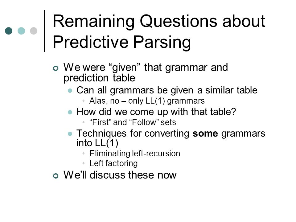 Remaining Questions about Predictive Parsing