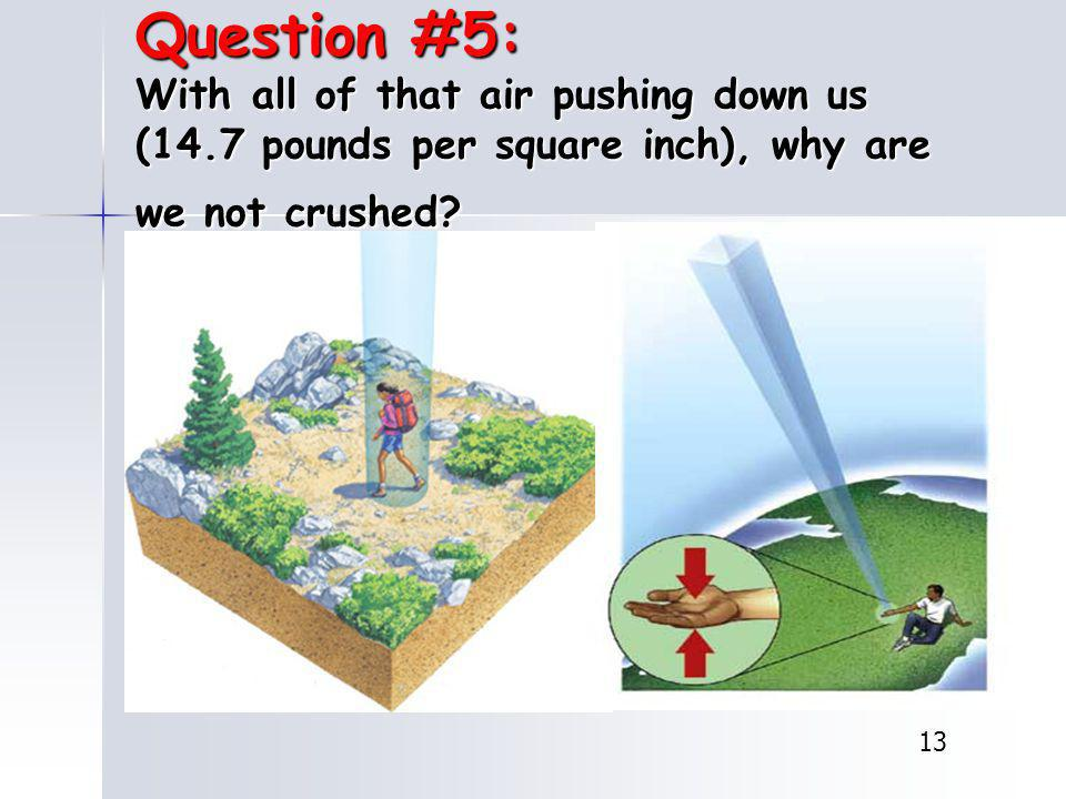 Question #5: With all of that air pushing down us (14