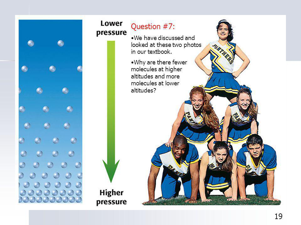 Question #7: We have discussed and looked at these two photos in our textbook.