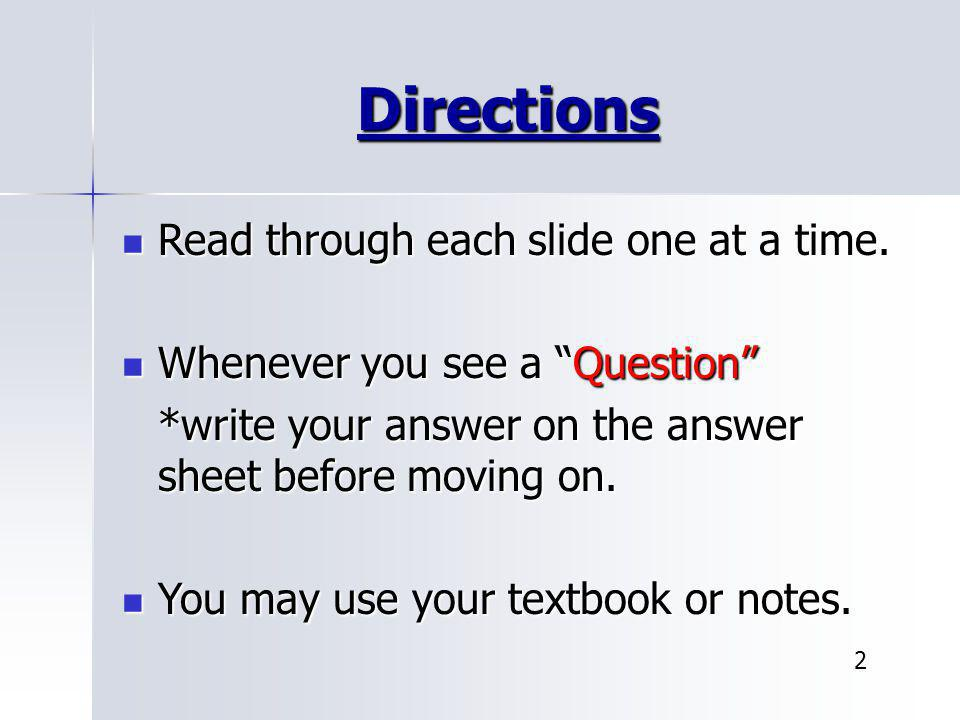 Directions Read through each slide one at a time.