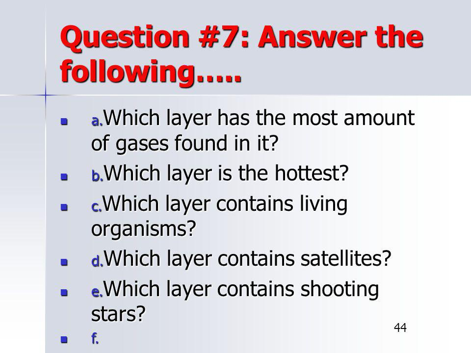 Question #7: Answer the following…..