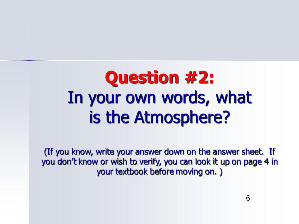 Question #2: In your own words, what is the Atmosphere