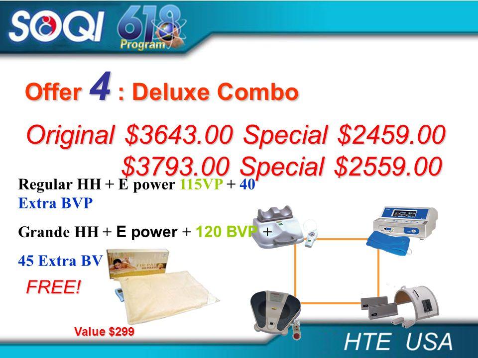 Original $3643.00 Special $2459.00 $3793.00 Special $2559.00