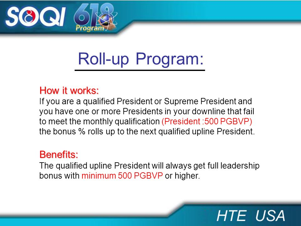 Roll-up Program: How it works: Benefits: