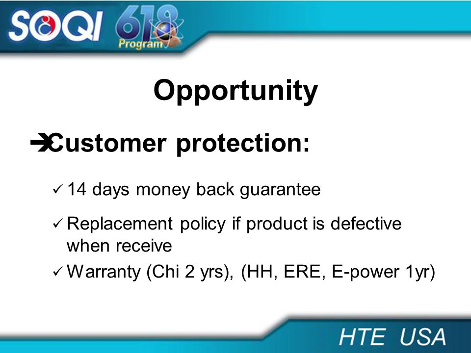 Opportunity Customer protection: 14 days money back guarantee