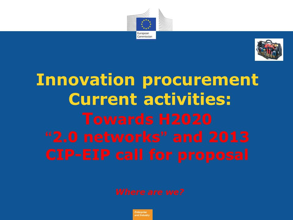 Innovation procurement Current activities: Towards H2020 2