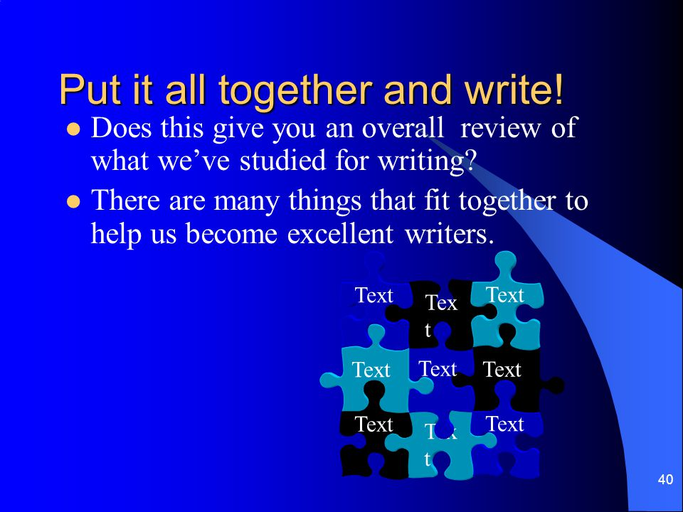 Put it all together and write!