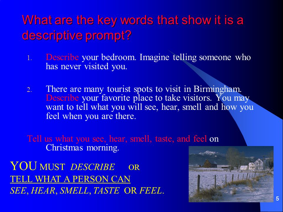 What are the key words that show it is a descriptive prompt