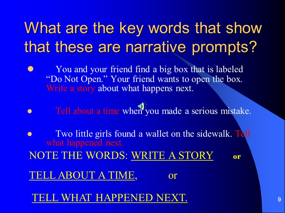 What are the key words that show that these are narrative prompts