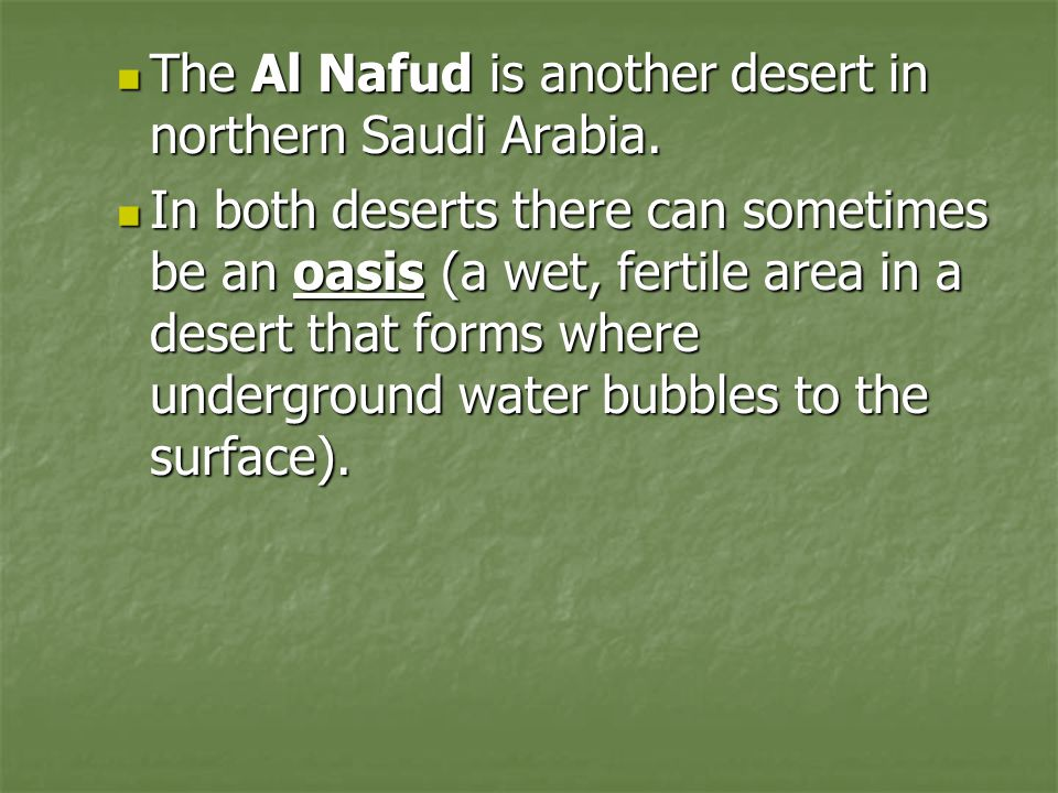 The Al Nafud is another desert in northern Saudi Arabia.