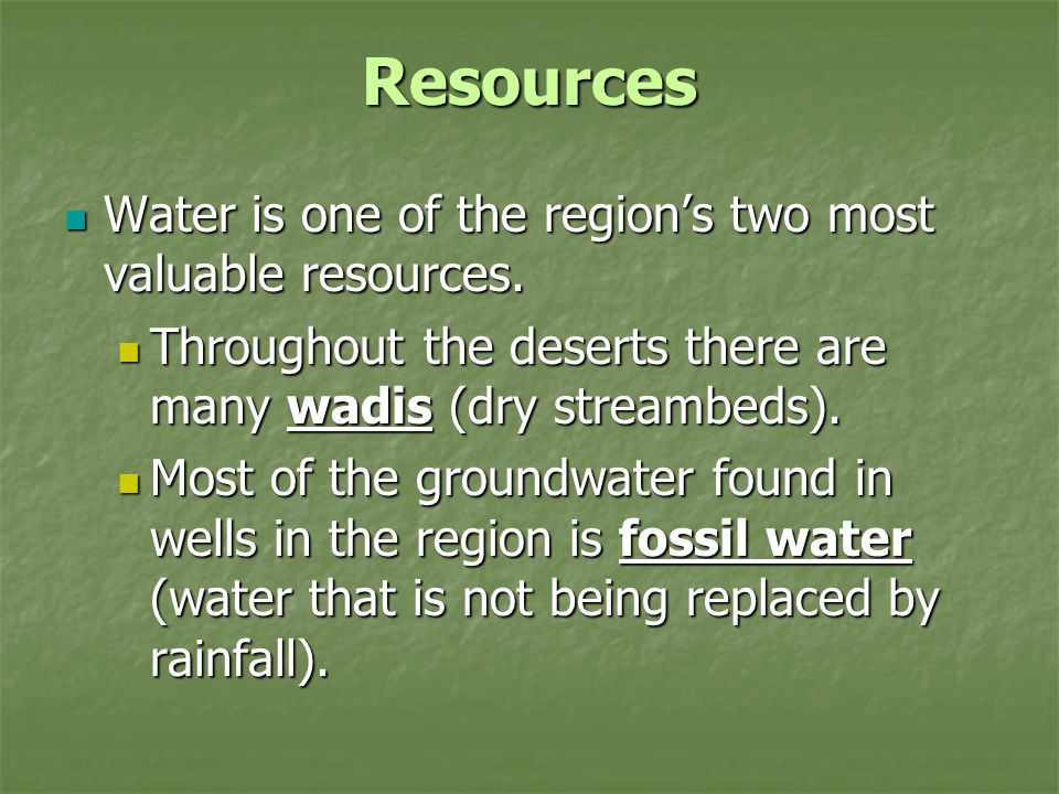 Resources Water is one of the region's two most valuable resources.