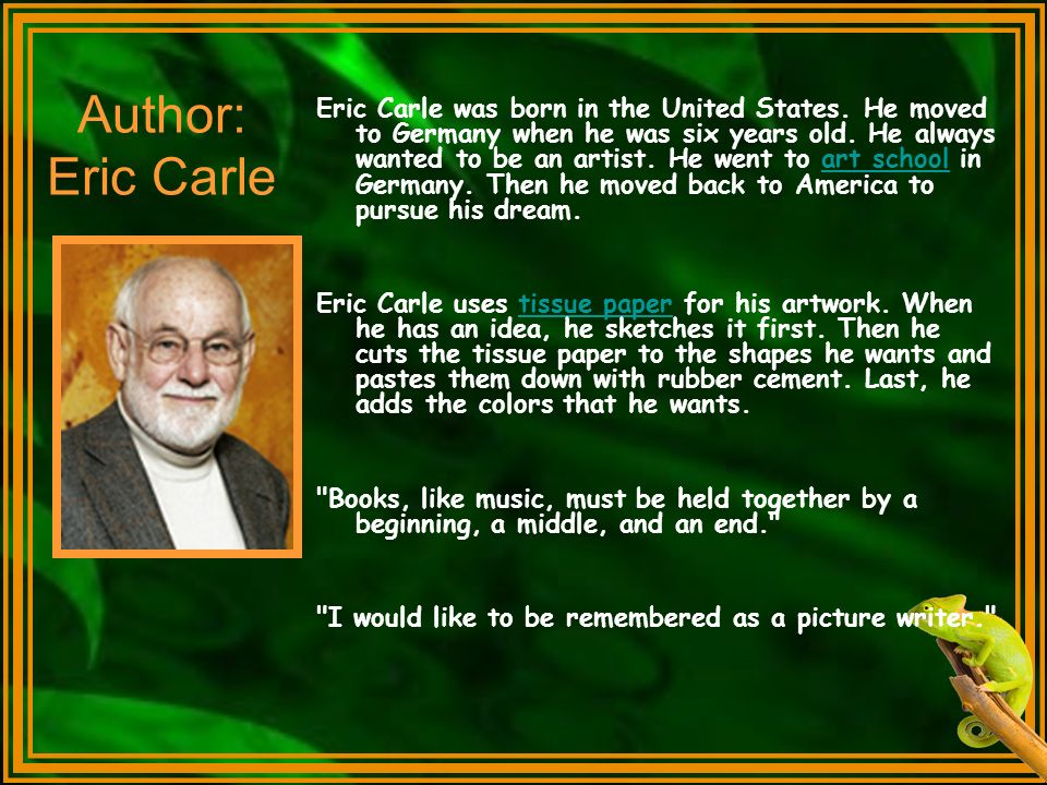 Eric Carle was born in the United States