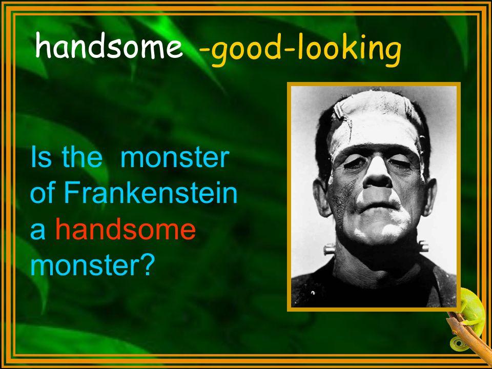 handsome -good-looking
