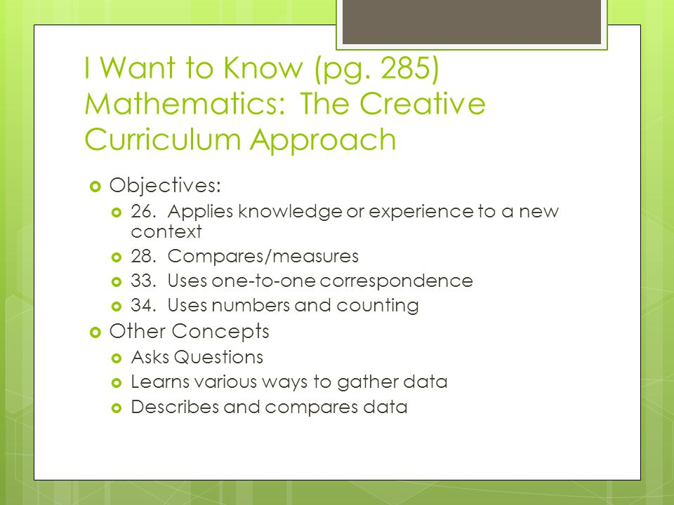 I Want to Know (pg. 285) Mathematics: The Creative Curriculum Approach