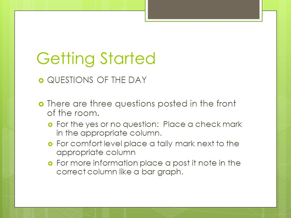 Getting Started QUESTIONS OF THE DAY