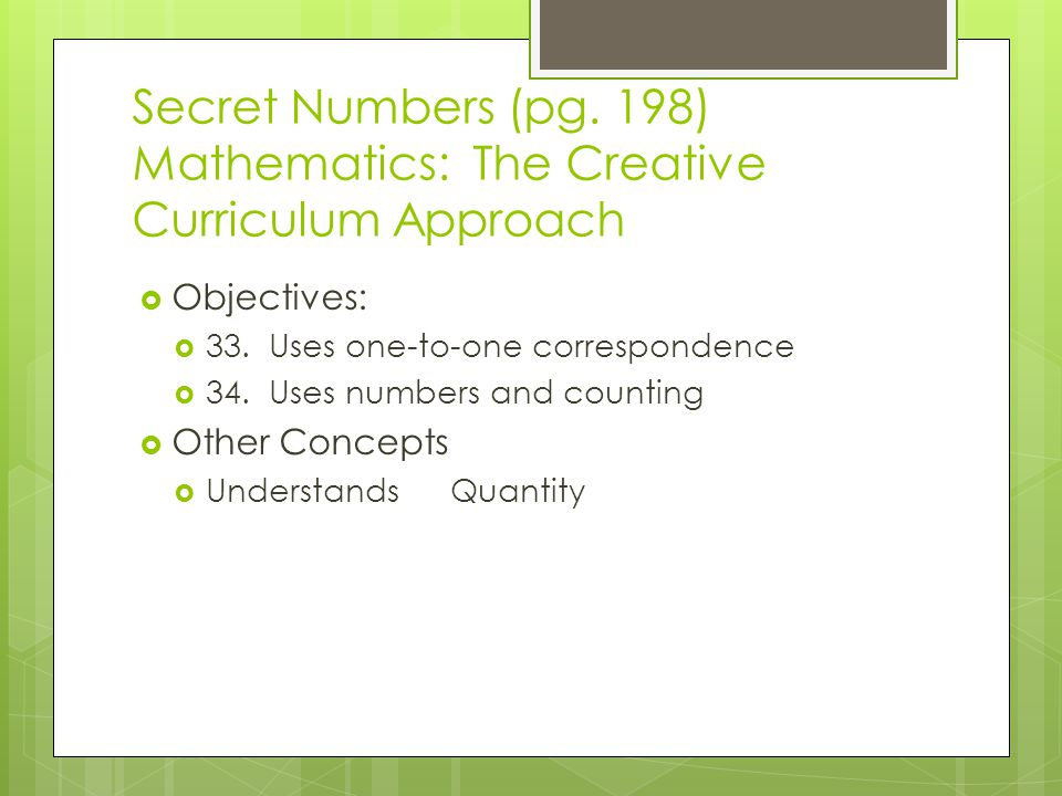 Secret Numbers (pg. 198) Mathematics: The Creative Curriculum Approach