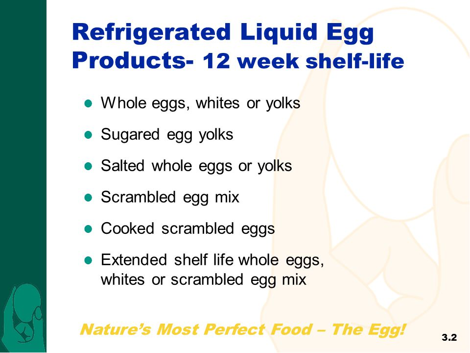 Refrigerated Liquid Egg Products- 12 week shelf-life