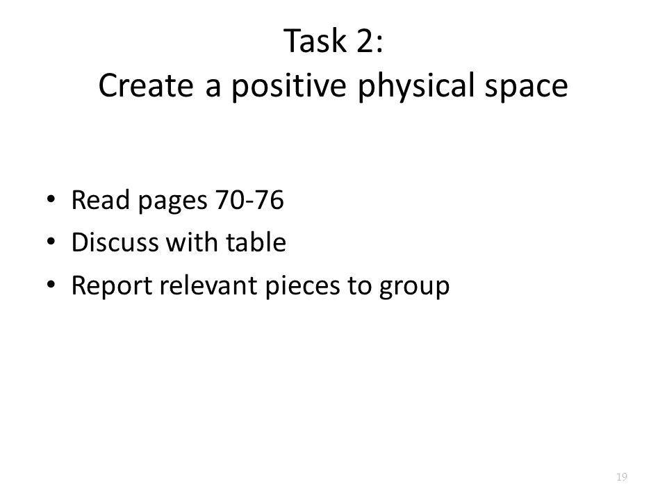 Task 2: Create a positive physical space