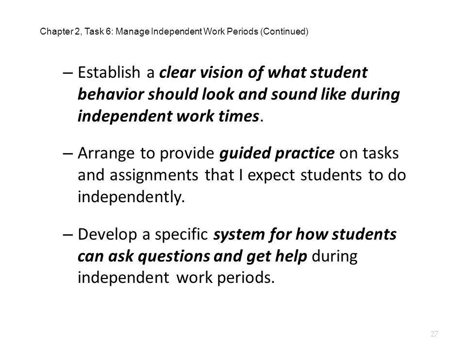 Chapter 2, Task 6: Manage Independent Work Periods (Continued)