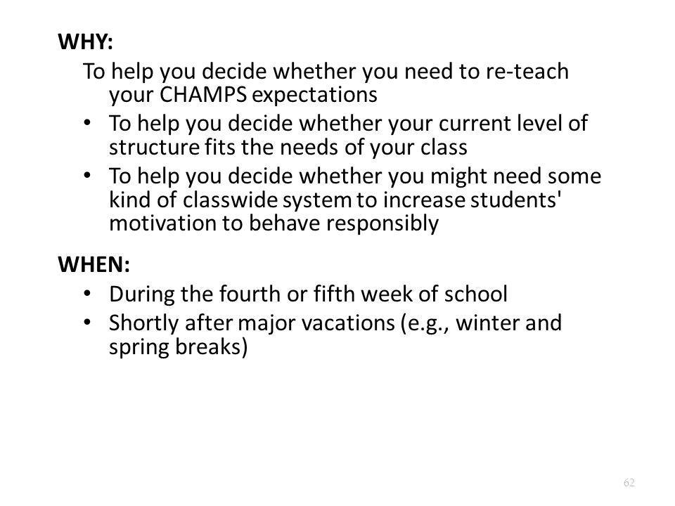WHY: To help you decide whether you need to re-teach your CHAMPS expectations.