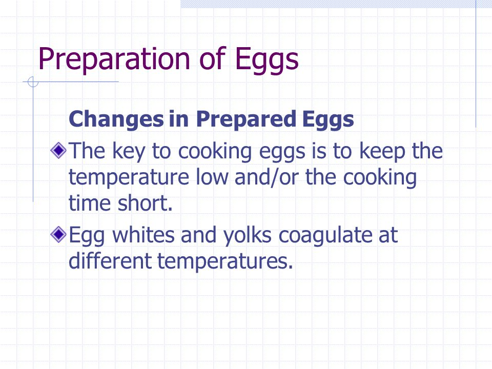 Preparation of Eggs Changes in Prepared Eggs
