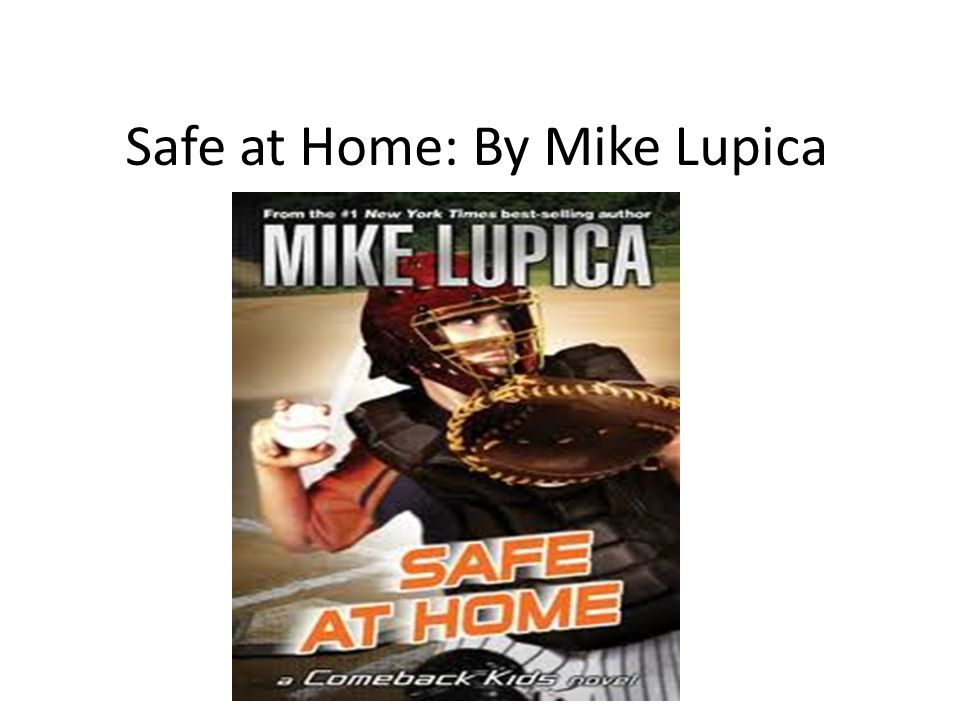 Safe at Home: By Mike Lupica