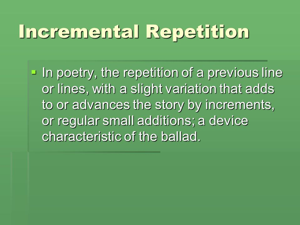 Incremental Repetition