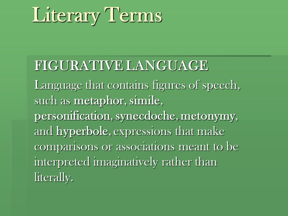 Literary Terms FIGURATIVE LANGUAGE