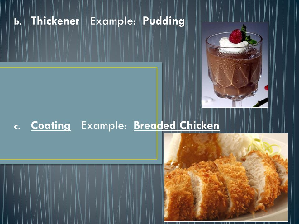Thickener Example: Pudding