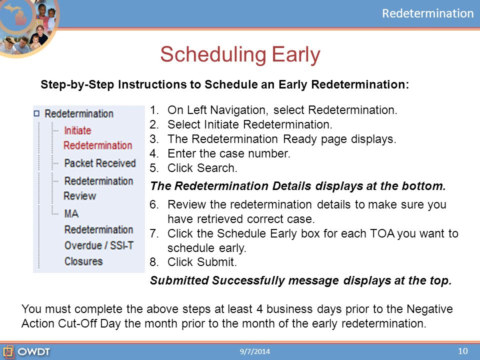 Scheduling Early Step-by-Step Instructions to Schedule an Early Redetermination: On Left Navigation, select Redetermination.