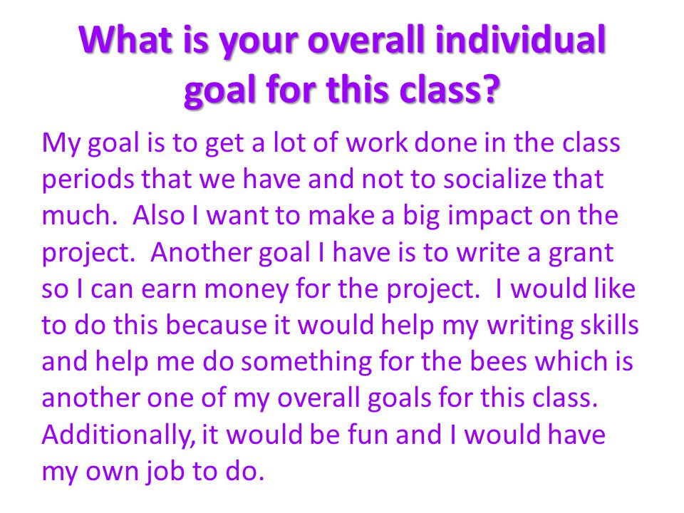 What is your overall individual goal for this class