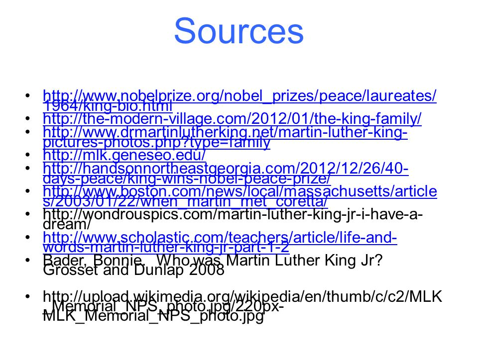Sources http://www.nobelprize.org/nobel_prizes/peace/laureates/1964/king-bio.html. http://the-modern-village.com/2012/01/the-king-family/