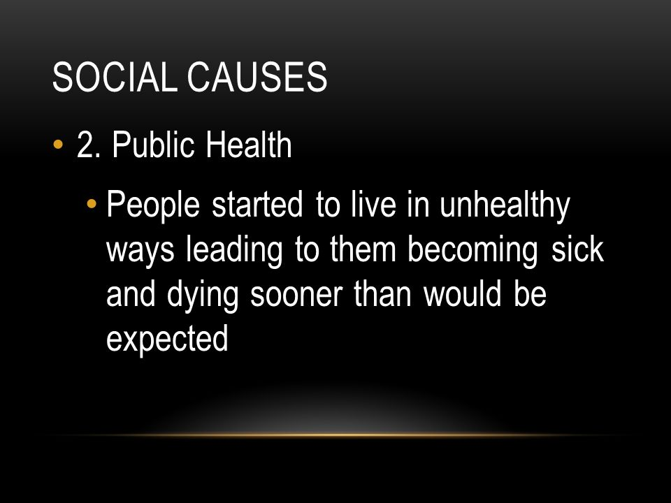 Social causes 2. Public Health
