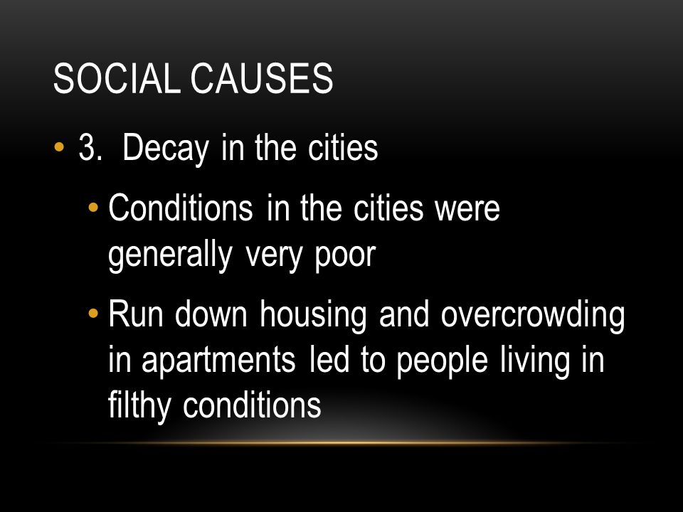 Social Causes 3. Decay in the cities
