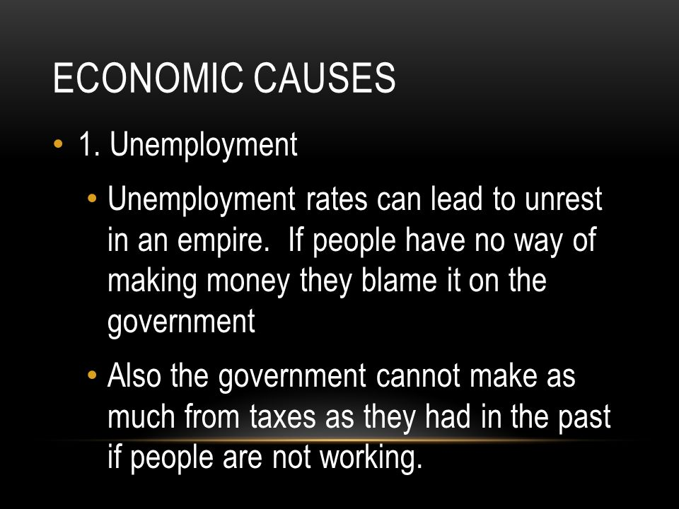 Economic causes 1. Unemployment